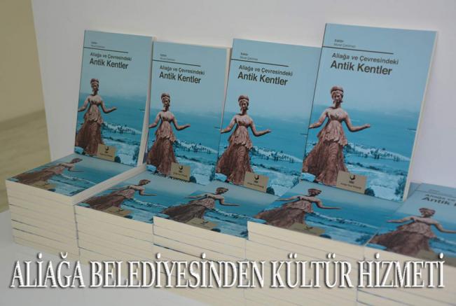 """""""ALİAĞA VE ÇEVRESİNDEKİ ANTİK KENTLER"""" KİTABININ SESLENDİRMESİ TAMAMLANDI"""