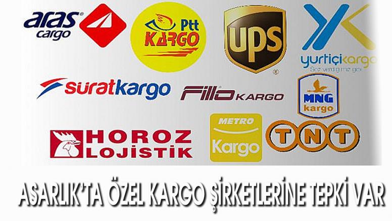 ASARLIK'TA ÖZEL KARGO ŞİRKETLERİNE TEPKİ VAR