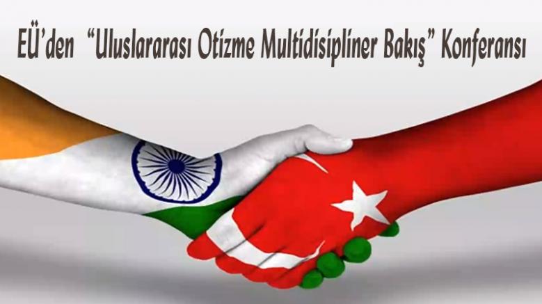 """EÜ'den  """"Uluslararası Otizme Multidisipliner Bakış"""" Konferansı"""