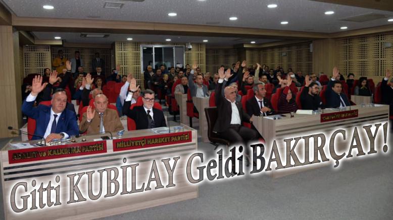 GİTTİ KUBİLAY GELDİ BAKIRÇAY!
