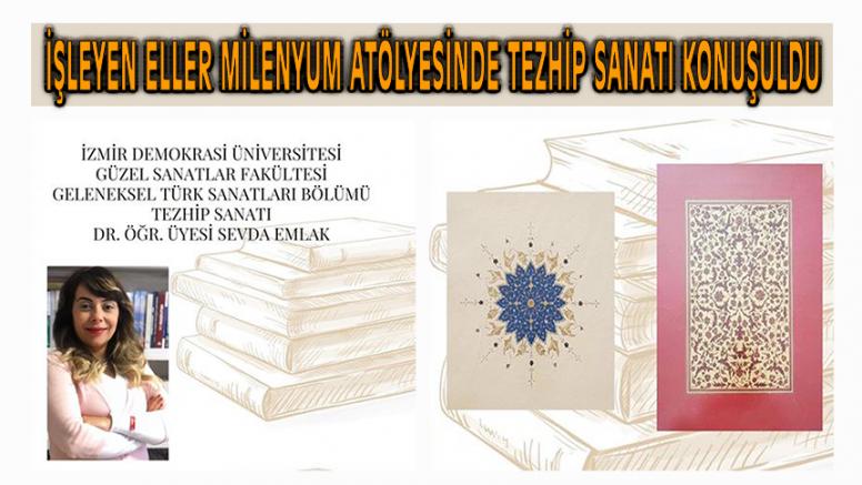 İşleyen Eller Milenyum Atölyesinde Yasemin Akbulut'un Konuğu İzmir'den  Öğr. Üyesi Dr. Sevda Emlak Oldu
