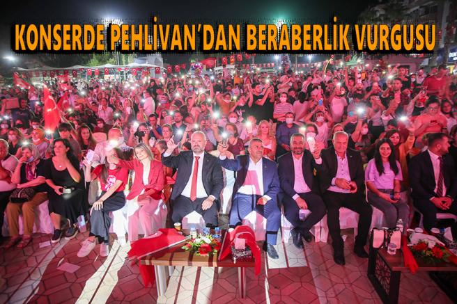 KONSERDE PEHLİVAN'DAN BERABERLİK VURGUSU