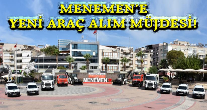 MENEMEN'E YENİ ARAÇ ALIM MÜJDESİ!