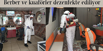 Berber ve kuaförler dezenfekte ediliyor