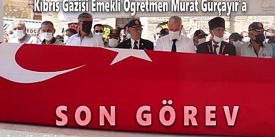 GAZİ MURAT GÜRÇAYIR'A SON GÖREV