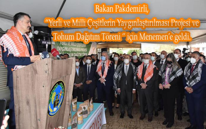 TARIM VE ORMAN BAKANI DR. BEKİR PAKDEMİRLİ MENEMEN'DE