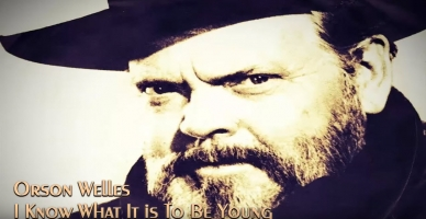 Orson Welles - I Know What It is To Be Young - 1984
